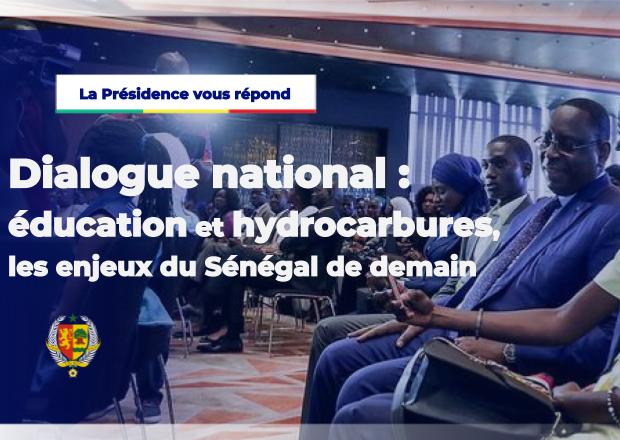 La Présidence vous répond - Dialogue national : Éducation et Hydrocarbures, de nouveaux moteurs du développement sénégalais