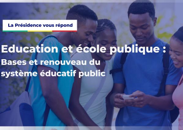 La Présidence vous répond - Éducation et École publique, bases et renouveau du système éducatif public